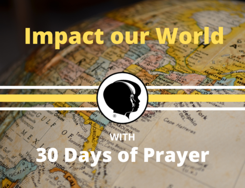 Impact Our World – 30 Days of Prayer (Day 22)